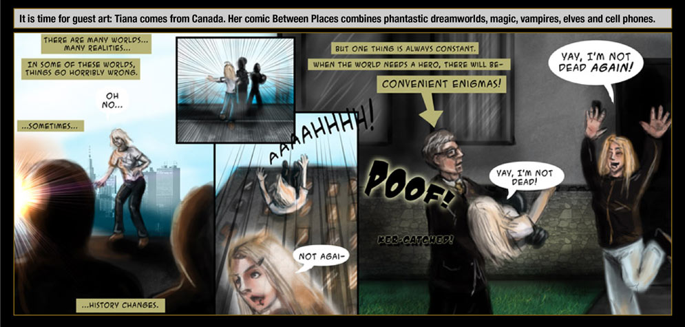 Guest artist: Tiana comes from Canada. Her comic Between Places combines phantastic dreamworlds, magic, vampires, elves and cell phones.